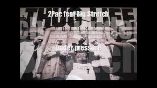 2Pac feat Big Stretch - under pressure [HQ] Thug Life