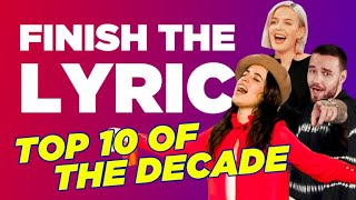Top 10 Songs Of The Decade | Finish The Lyric | Capital