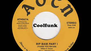 Bill Brown - Bip Bam  (Thank You Ma'am) Part I
