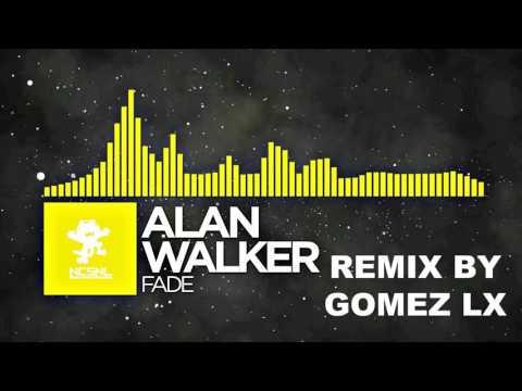 Alan walker   fade remix by gomez lx