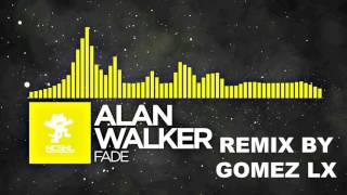 ALAN WALKER - FADE REMIX BY GOMEZ LX