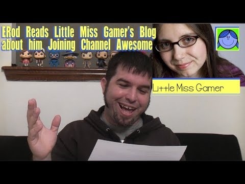 ERod Reads Little Miss Gamer's Blog about Him Joining Channel Awesome