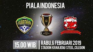 Live Streaming Leg 2 Piala Indonesia Cilegon United Vs Madura United, Rabu Pukul 15.00 WIB