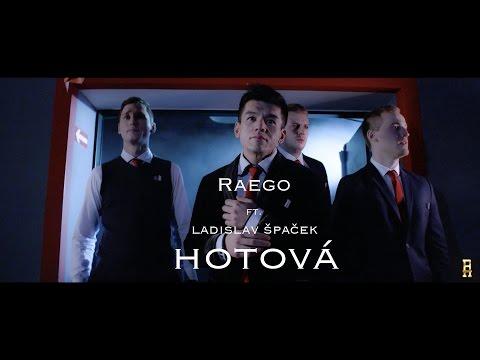 Raego feat. Ladislav Špaček - HOTOVÁ (OFFICIAL MUSIC VIDEO)