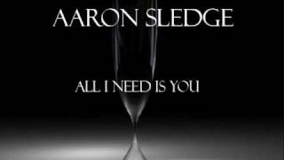 Aaron Sledge - All I need is you (Download Link)