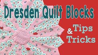 Dresden Quilt Blocks: Tips And Tricks