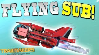 FLYING SUBMARINE and WILD WHALES! - Trailmakers Early Access Gameplay Ep29