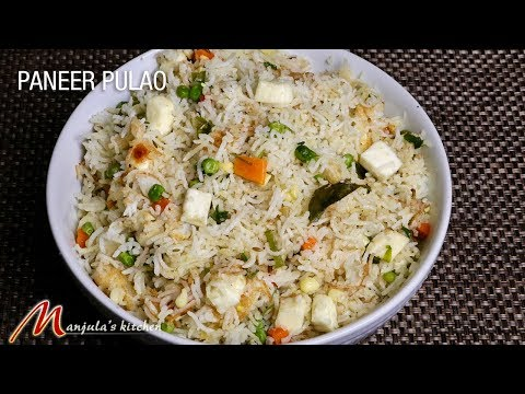 Paneer Pulao (Exotic Rice Dish With Indian Cottage Cheese) Recipe By Manjula