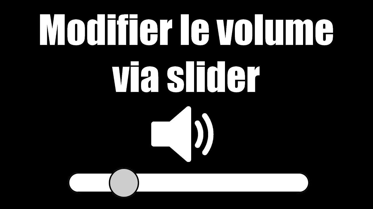 TUTO: Modifier le volume avec un slider (UI)