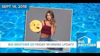 BB20   Friday Morning Live Feeds Update - Sept 14, 2018