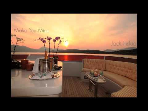 Jack Fiskio - Make You Mine