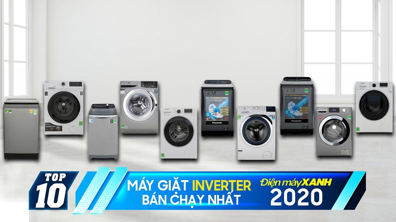 Top 10 máy giặt Inverter bán chạy nhất năm 2020 tại Điện máy XANH