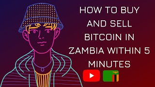 How to buy and sell Bitcoin in Zambia within 5 minutes