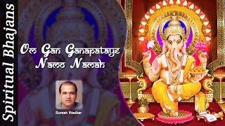 Ganesh Mantra  - Om Gan Ganapataye Namo Namah By Suresh Wadkar