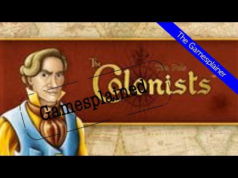 The Colonists Gamesplained - Part 1