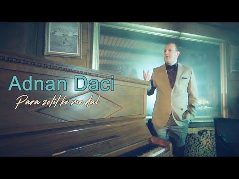 Adnan Daci - Para Zotit Ke Me Dal