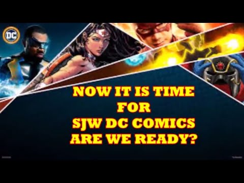SJW DC COMIC BOOKS COMING SOON IN 2018 : ANOTHER BATTLE AGAINST IDENTITY POLITICS