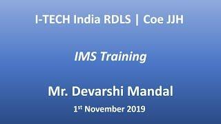 I-TECH India RDLS | CoE JJ | Mr. Devarshi Mandal | IMS Training | 1st Nov 2019