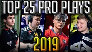 TOP 25 CS:GO PRO PLAYS OF 2019! (THE BEST FRAG HIGHLIGHTS OF THE YEAR)