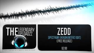 Zedd - Spectrum (Headhunterz Edit) [FULL HQ + HD FREE RELEASE]