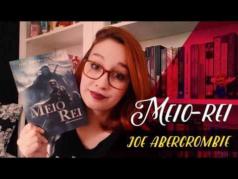 Meio-Rei (Joe Abercrombie) | Resenhando Sonhos