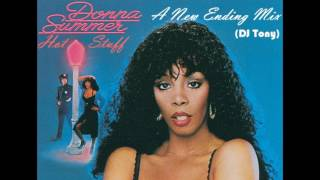 Donna Summer - Hot Stuff (A New Ending Mix - DJ Tony)
