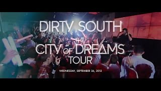 DIRTY SOUTH  City of Dreams Tour  92612