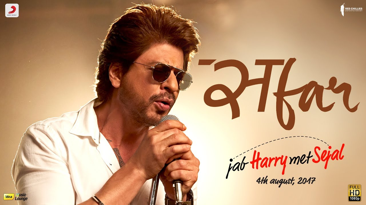 Safar – Jab Harry Met Sejal