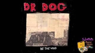 "Dr. Dog ""That Old Black Hole"""