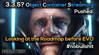 3.3.5 Object Container Streaming was pushed back -  The Roadmap Today - #starcitizen #nobu