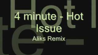 4minute Hot Issue Aliks Remix