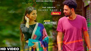 Samne Rehni E (Remix)  Pav Dharia | ADECTRIC | SOLO | White Hill Music | New Punjabi Songs 2019