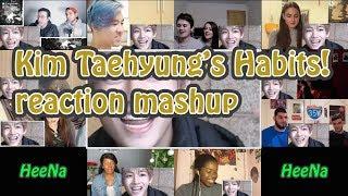 [BTS] Kim Taehyung's Habits!|reaction Mashup *request*