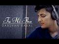 foto Tu Hi Tha | Darshan Raval | U Me Aur Ghar | Simran Kaur Mundi and Omkar Kapoor