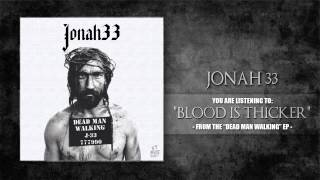 Jonah 33 - Blood Is Thicker (2014)