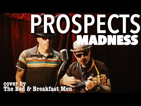 Madness Prospects Cover Version
