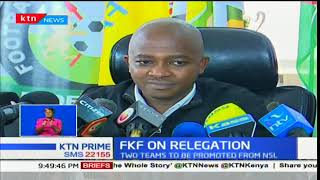 FKF insists two teams to be promoted from NSL