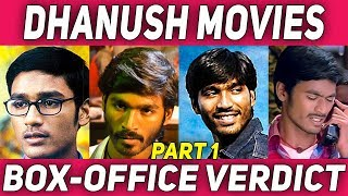 Dhanush  Films Box-office verdict | Hit Or Flop | PART 1 | #Nettv4u
