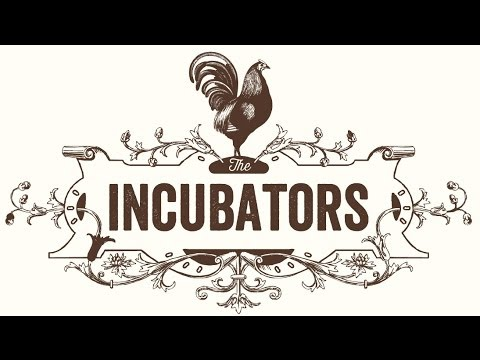 The Incubators - Rivertown