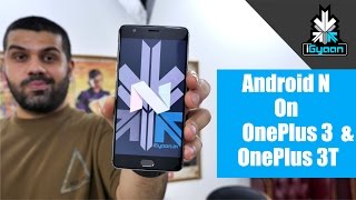 Android 7.0 Nougat on OnePlus 3 and 3T + How to Install On OnePlus 3