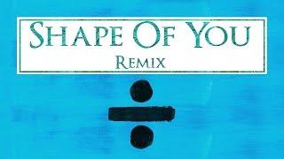 Ed Sheeran – Shape Of You (Remix 2017)