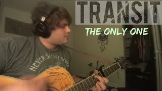 The Only One // Transit