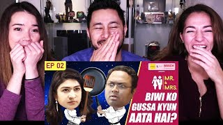 GIRLIYAPA'S MR & MRS E02 | Biwi Ko Gussa Kyun Aata Hai | Reaction!