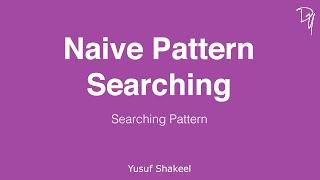 Naive Pattern Searching - Searching Pattern - DYclassroom