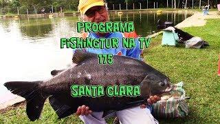 Programa Fishingtur na TV 175 - Pesqueiro Santa Clara
