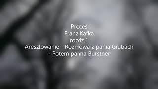 Proces – F.Kafka rozdz.I Aresztowanie -Rozmowa z panią Grubach -Potem panna Burstner audiobook