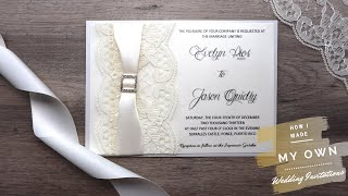 How I Made My Own Lace Wedding Invitations For Cheap!