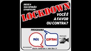 Programa Prós e Contras-Lockdown