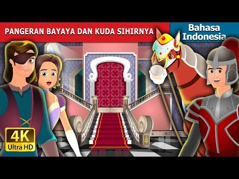 PANGERAN BAYAYA DAN KUDA SIHIRNYA   Dongeng anak   Dongeng Bahasa Indonesia