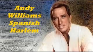 Andy Williams........Spanish Harlem.